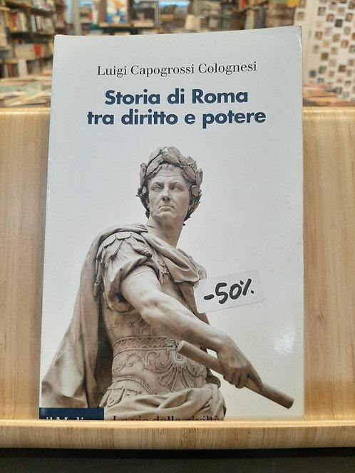 Storia di Roma tra diritto e potere, L.Capogrossi, Il Mulino 2009