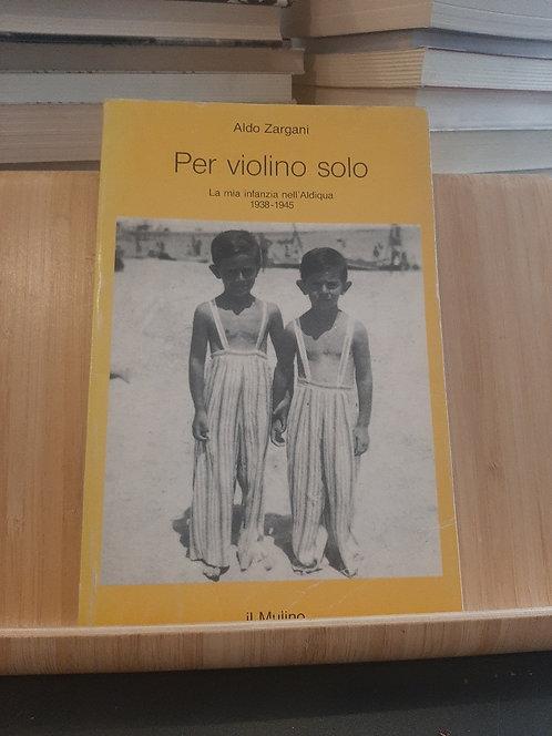 Per violino solo, Aldo Zargani, Il Mulino 1995