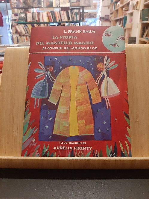 La storia del mantello magico, Frank Baum, Donzelli 2015