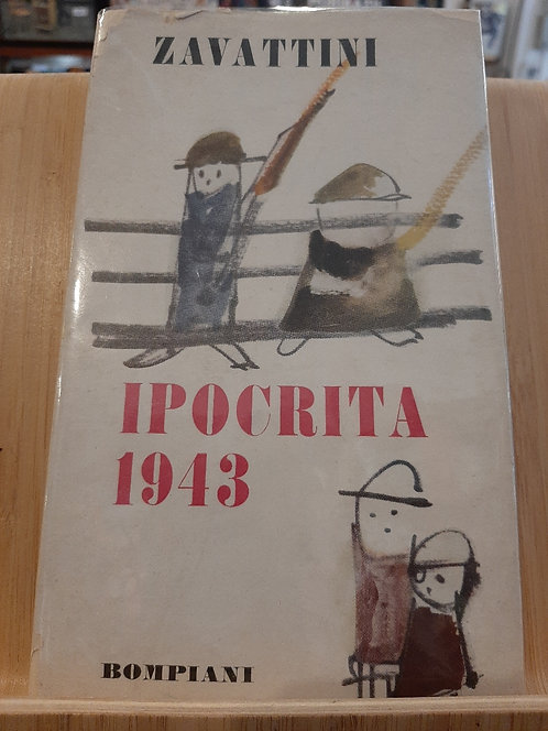 Ipocrita 1943, Cesare Zavattini, Bompiani 1955