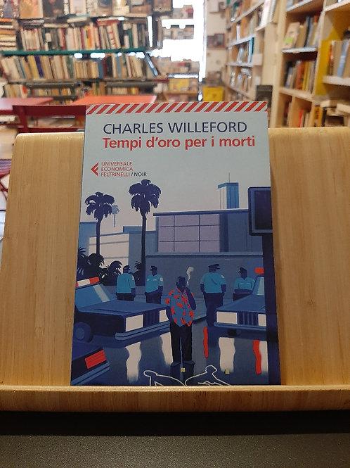 Tempi d'oro per i morti, Charles Willeford, Feltrinelli 2019