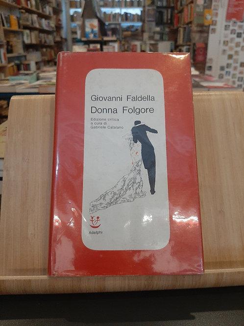 Donna Folgore, Giovanni Faldella, Adelphi 1974