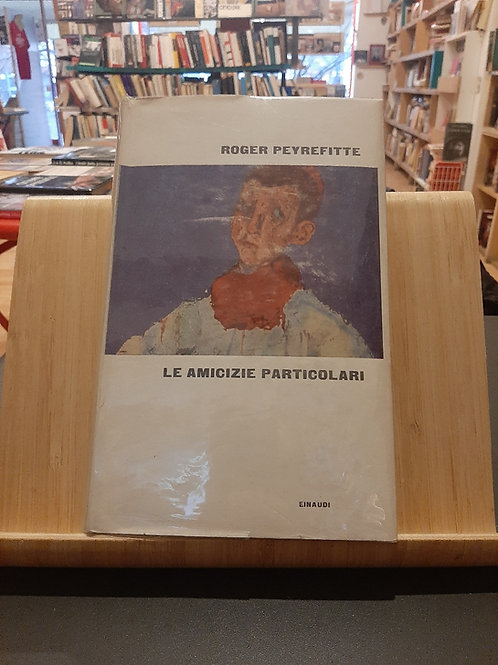 Le amicizie particolari, Roger Peyrefitte, Einaudi 1961