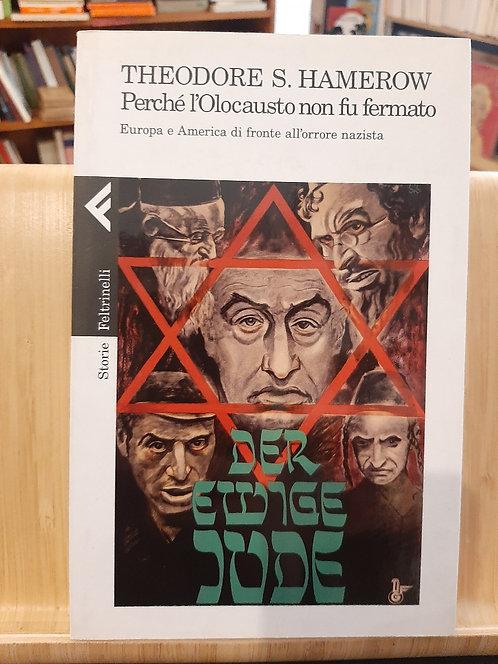 Perché l'Olocausto non fu fermato, Theodore S. Hamerow, Feltrinelli 2010