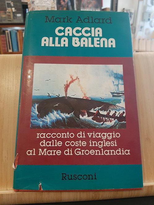 Caccia alla balena, Mark Adlard, Rusconi 1981