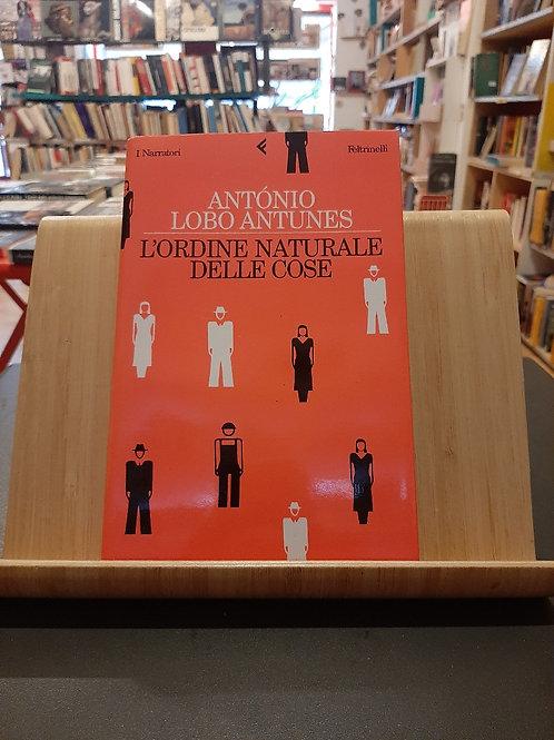 L'ordine naturale delle cose, Antonio Lobo Antunes, Feltrinelli 2001