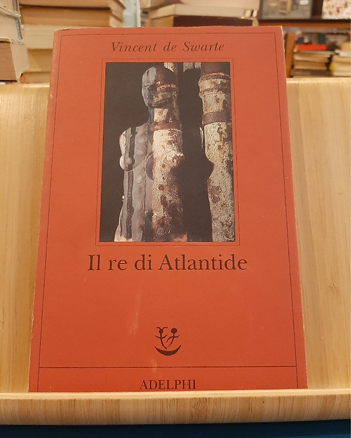 Il re di Atlantide, Vincent de Swarte, Adelphi 2000