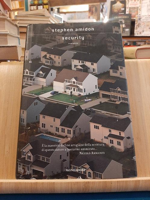 Security, Stephen Amidon, Mondadori 2009
