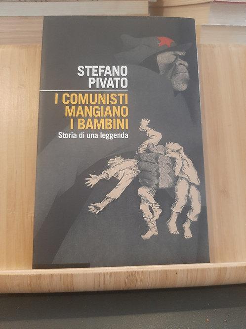 I comunisti mangiano i bambini, Stefano Pivato, Il Mulino 2013
