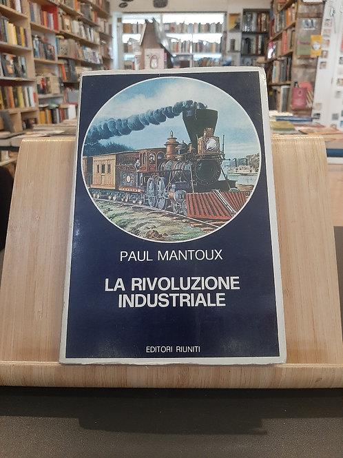 La Rivoluzione Industriale, Paul Mantoux, Editori Riuniti 1977