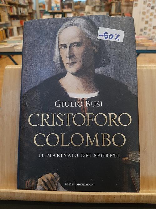 Cristoforo Colombo il marinaio dei segreti, Giulio Busi, Mondadori 2020