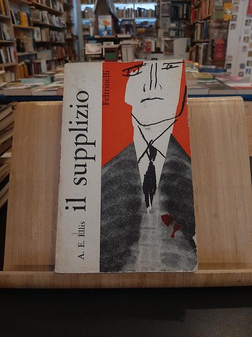 Il supplizio, A.E. Ellis, Feltrinelli 1961