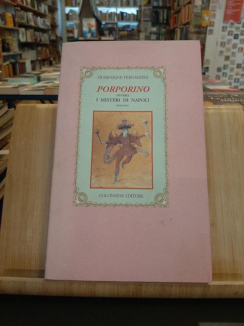 Porporino o i misteri di Napoli, Dominique Fernandez, Colonnese 2002