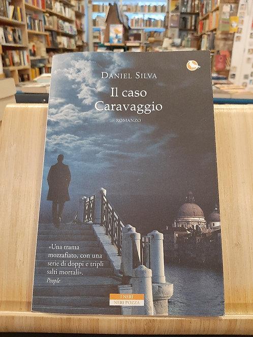 Il caso Caravaggio, Daniel Silva, Neri Pozza 2015