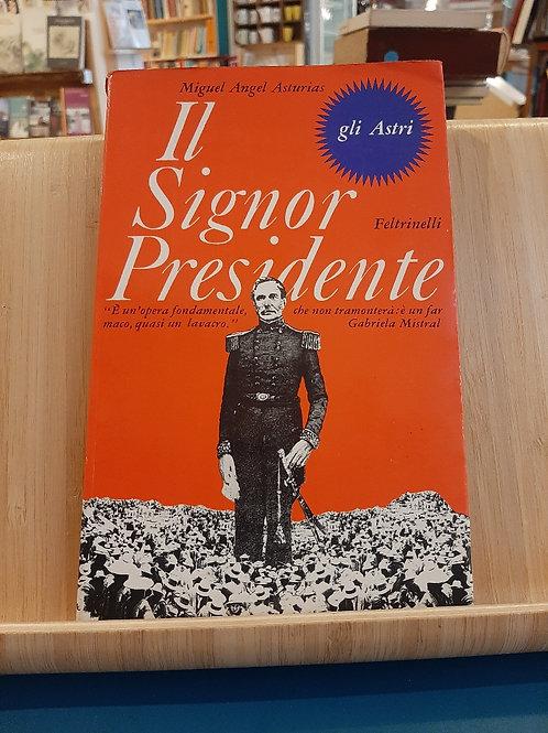 Il Signor Presidente, Miguel Angel Asturias, Feltrinelli 1975
