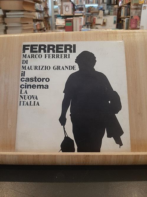 Ferreri, Maurizio Grande, Il Castoro 1974