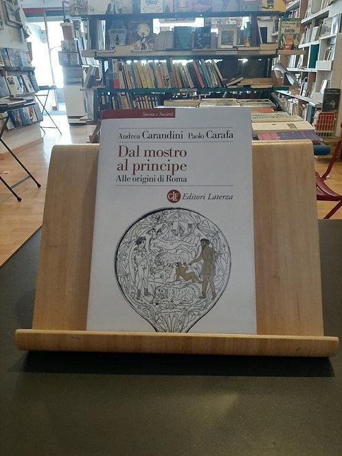 Dal mostro al principe, alle origini di Roma,  Andrea Carandini, Laterza 2021