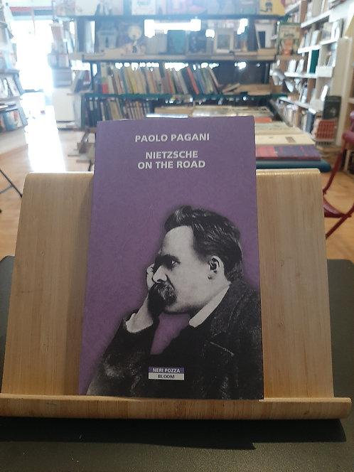 Nietzsche on the road, Paolo Pagani, Neri Pozza 2021