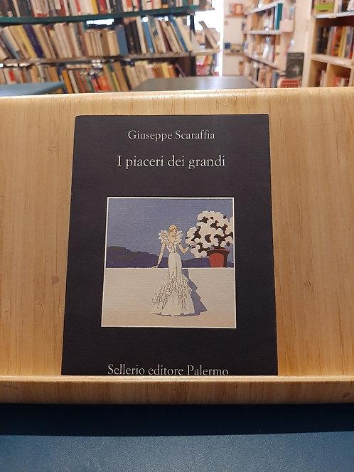 I piaceri dei grandi, Giuseppe Scaraffia, Sellerio 2012