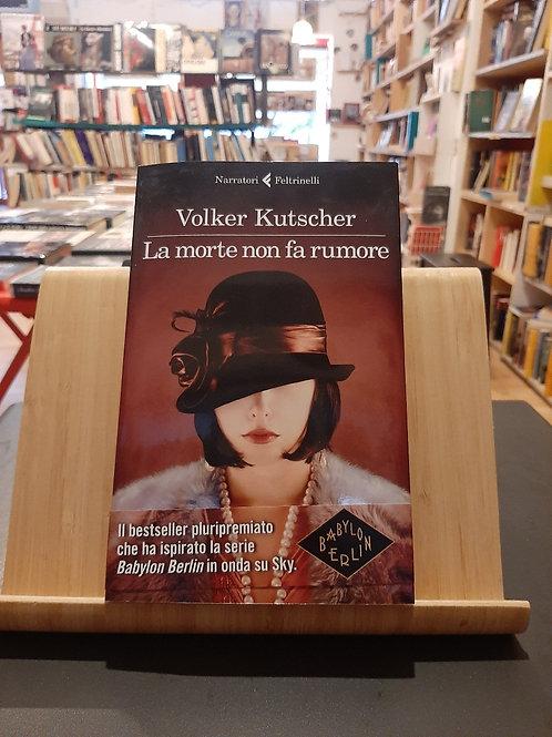 La morte non fa rumore, Volker Kutscher, Feltrinelli 2018