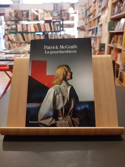 La guardarobiera, Patrick McGrath, La nave di Teseo 2017