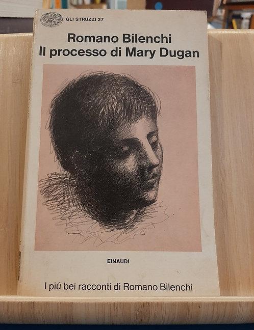Il processo di Mary Dugan, Romano Bilenchi, Einaudi 1972