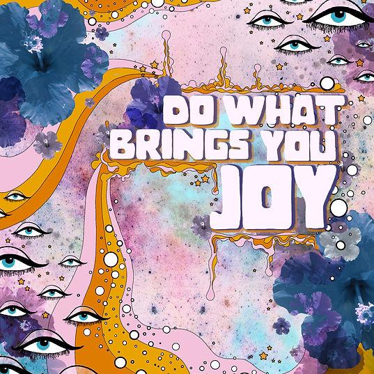 Do What Brings You Joy.jpg