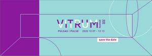 Vitrum 2020 Pulse - Save the date 07 10 2020 - 13 12 2020