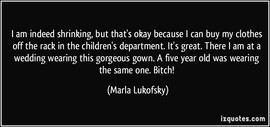 IZQuotes.com posted one of Marla Lukofsky's jokes on their site about being short.