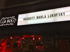 La Rev Marquee  'Naughty Marla and the Good Boys' Show