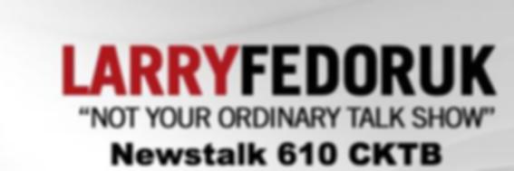 Larry Fedoruk on Newstalk 610 CKTB inter