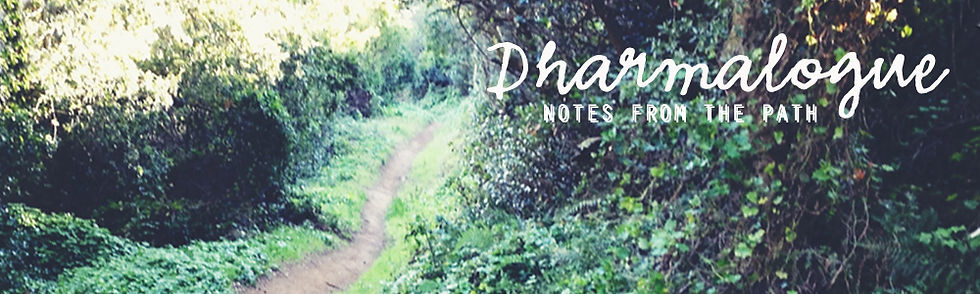 Dharmalogue: Notes from the Path