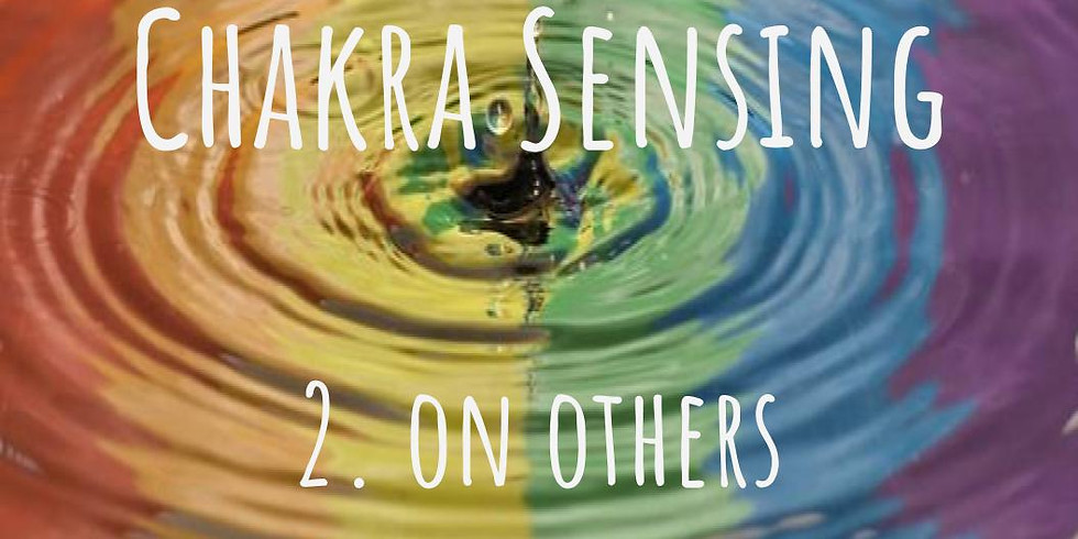 Chakra Sensing 2 - On Others