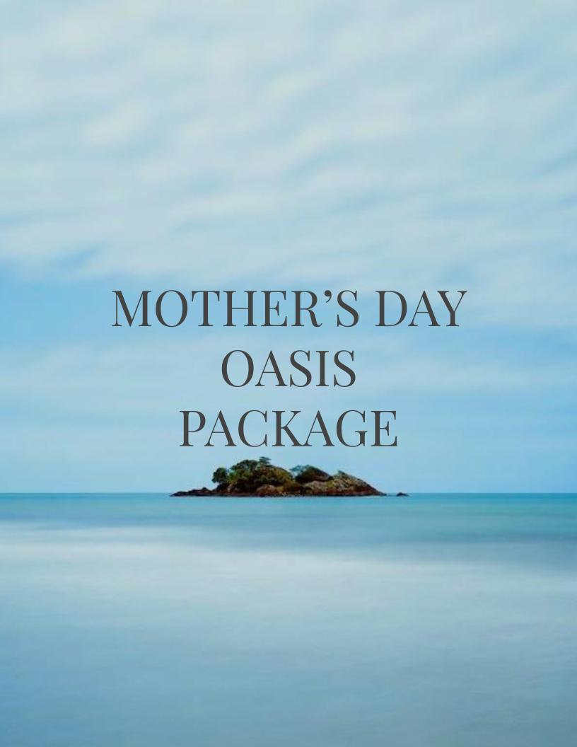 Mother's Day Oasis Package
