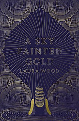 Laura Wood A Sky Painted gold book