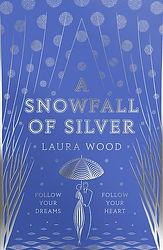Laura Wood a snowfall of silver book