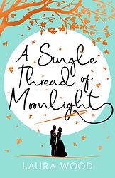 Laura Wood A single thread of moonlight book