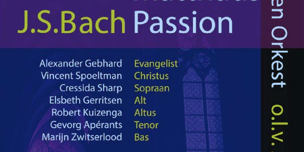 Matthäus Passion - J.S. Bach Dudok ensemble o.l.v. Johan Rooze