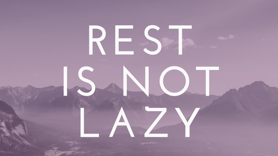 Rest is not Lazy.