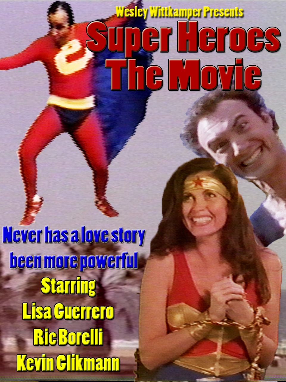 Poster for Super Heroes The Movie showing protagonists.