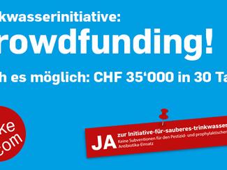 Trinkwasserinitiative - Crowdfunding!