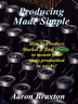 Producing Made Simple
