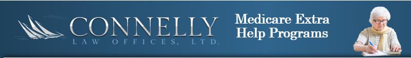 Connelly Law Offices, Ltd. Medicare Extra Help