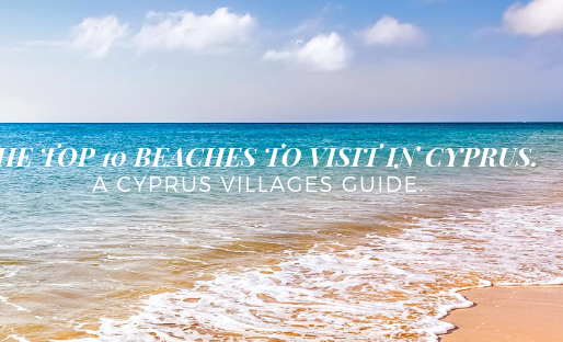 The top 5 beaches in Cyprus - A 'Cyprus Villages' guide.