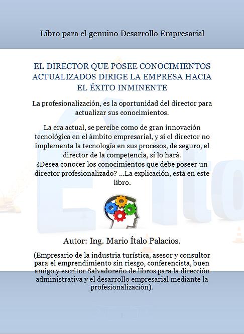 EL DIRECTOR QUE POSEE CONOCIMIENTO ACTUALIZADO DIRIGE LA EMPRESA HACIA EL ÉXITO