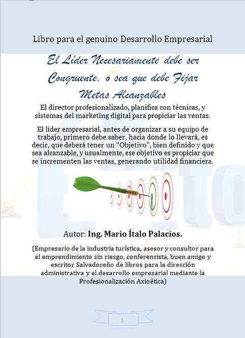 EL LÍDER NECESARIAMENTE DEBE SER CONGRUENTE O SEA DEBE FIJAR METAS ALCANZABLES