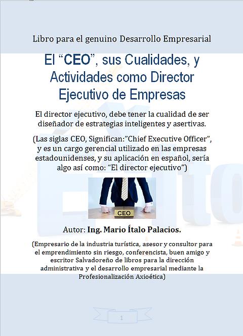 EL CEO, SUS CUALIDADES, Y ACTIVIDADES COMO DIRECTOR EJECUTIVO DE EMPRESAS