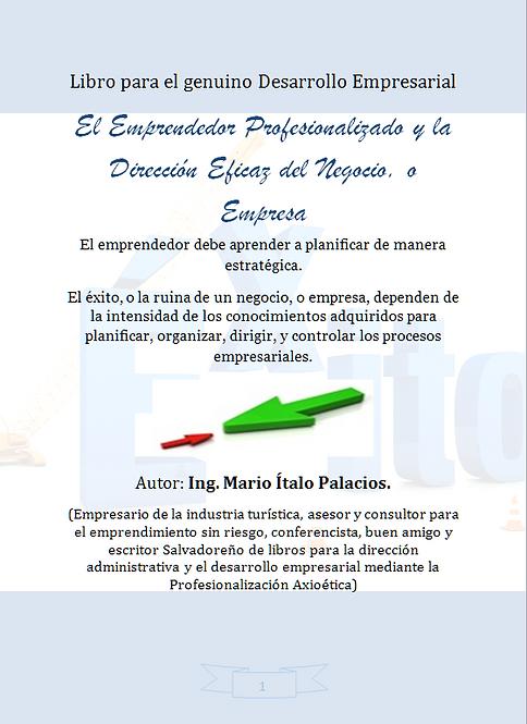 EL EMPRENDEDOR PROFESIONALIZADO Y LA DIRECCIÓN EFICAZ DEL NEGOCIO, O EMPRESA