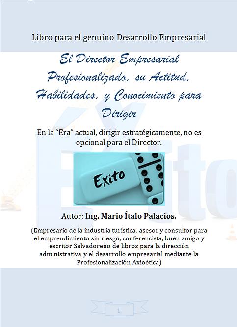 EL DIRECTOR EMPRESARIAL PROFESIONALIZADO SU ACTITUD HABILIDADES Y CONOCIMIENTOS