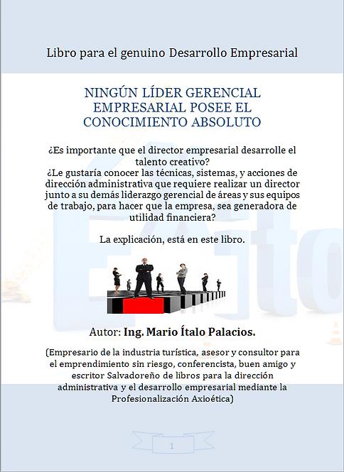 NINGÚN LÍDER GERENCIAL EMPRESARIAL POSEE EL CONOCIMIENTO ABSOLUTO